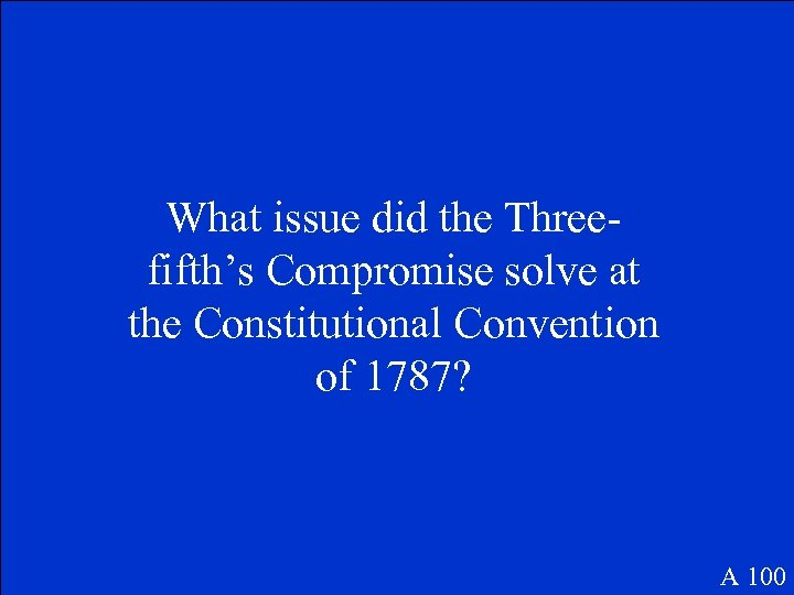 What issue did the Threefifth's Compromise solve at the Constitutional Convention of 1787? A