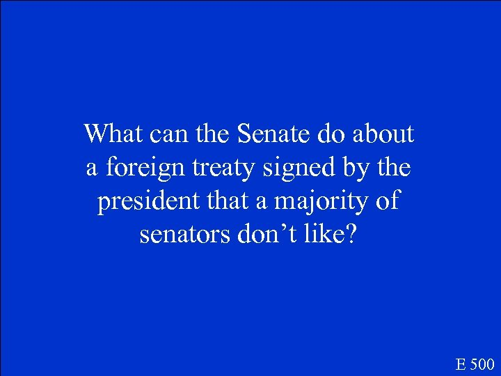 What can the Senate do about a foreign treaty signed by the president that