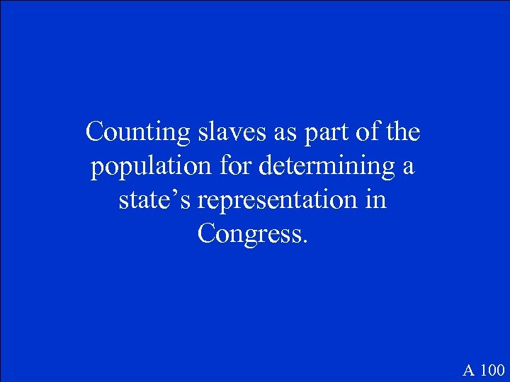 Counting slaves as part of the population for determining a state's representation in Congress.