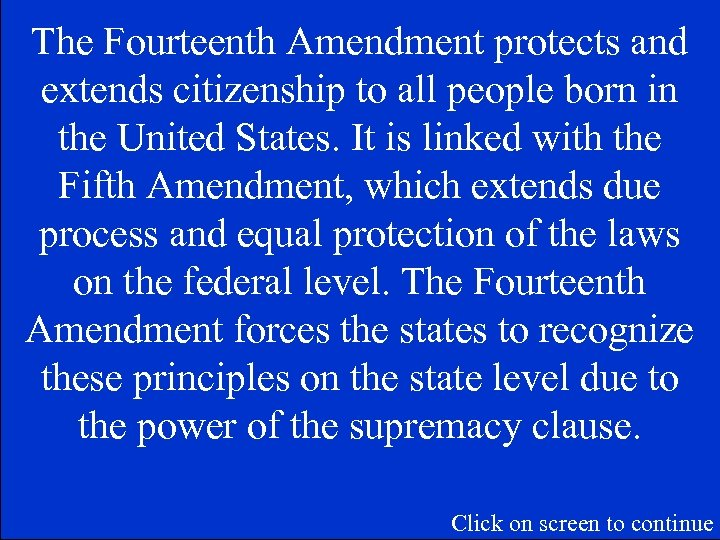 The Fourteenth Amendment protects and extends citizenship to all people born in the United
