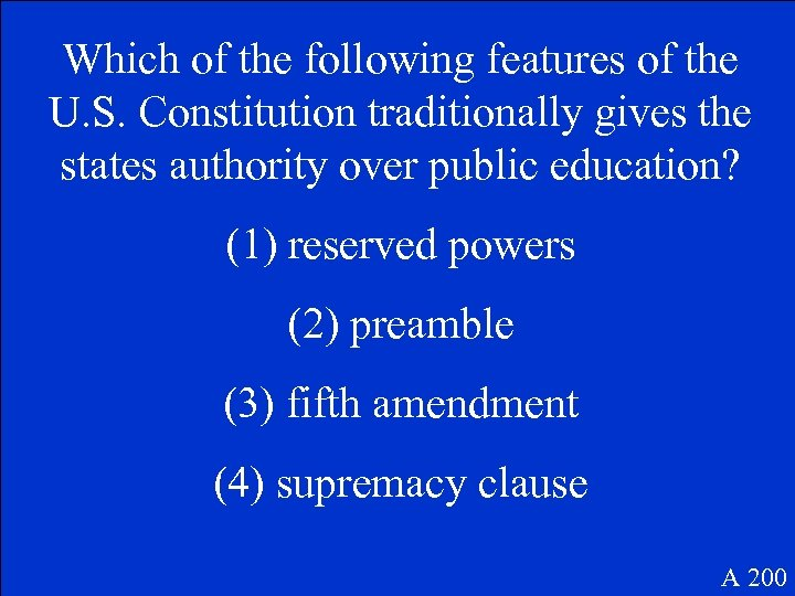 Which of the following features of the U. S. Constitution traditionally gives the states