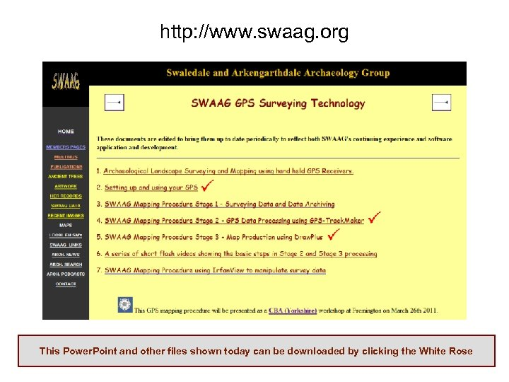 http: //www. swaag. org This Power. Point and other files shown today can be