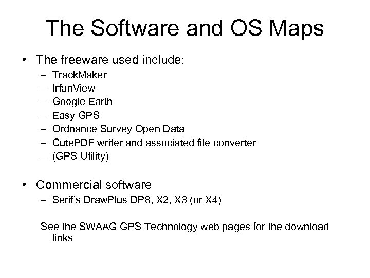 The Software and OS Maps • The freeware used include: – – – –