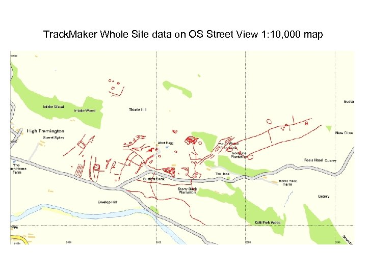Track. Maker Whole Site data on OS Street View 1: 10, 000 map