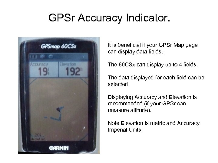 GPSr Accuracy Indicator. It is beneficial if your GPSr Map page can display data
