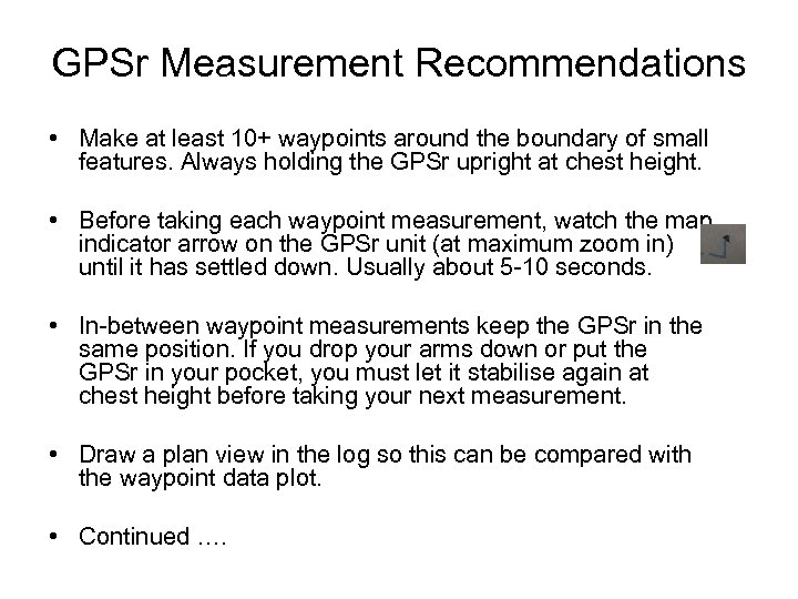 GPSr Measurement Recommendations • Make at least 10+ waypoints around the boundary of small