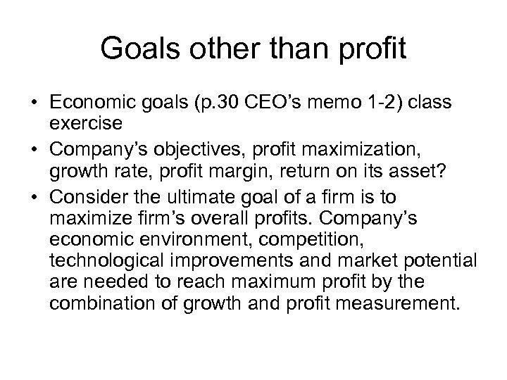 Goals other than profit • Economic goals (p. 30 CEO's memo 1 -2) class