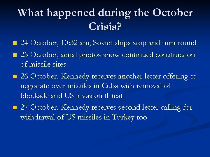 What happened during the October Crisis? n n 24 October, 10: 32 am, Soviet