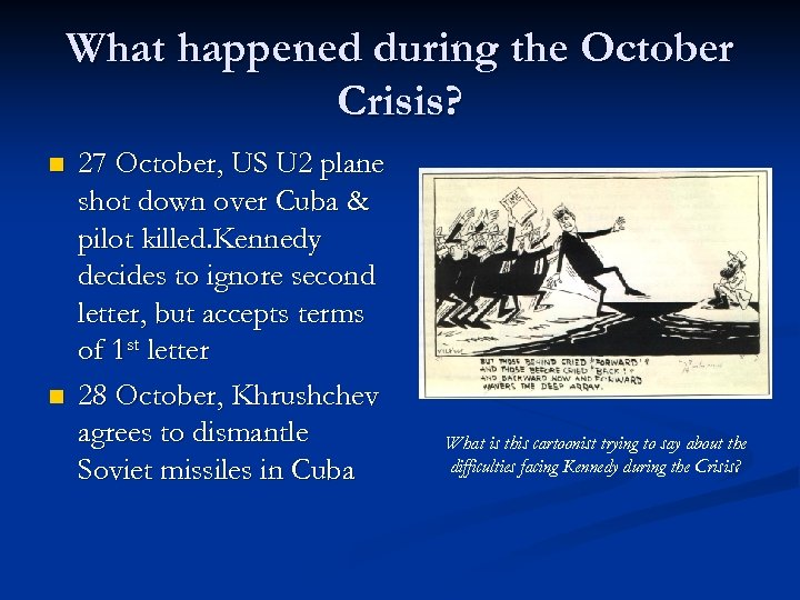 What happened during the October Crisis? n n 27 October, US U 2 plane