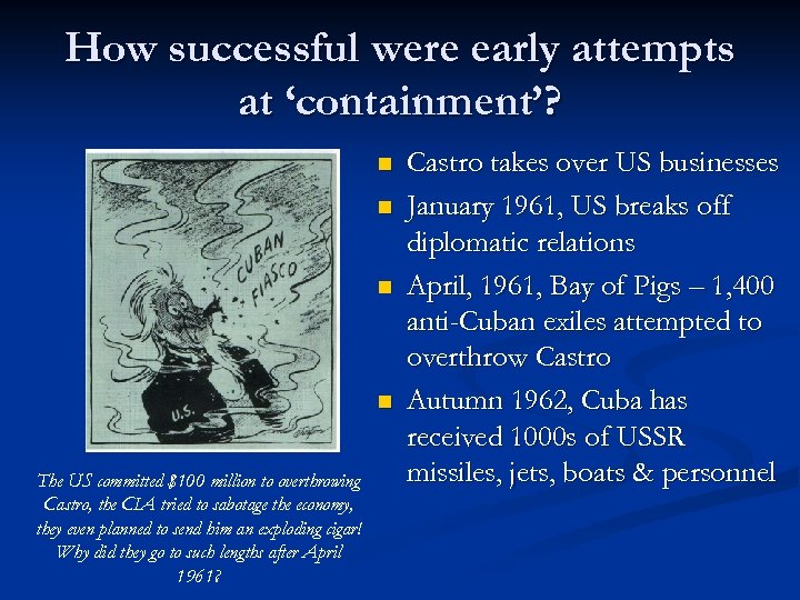 How successful were early attempts at 'containment'? n n The US committed $100 million