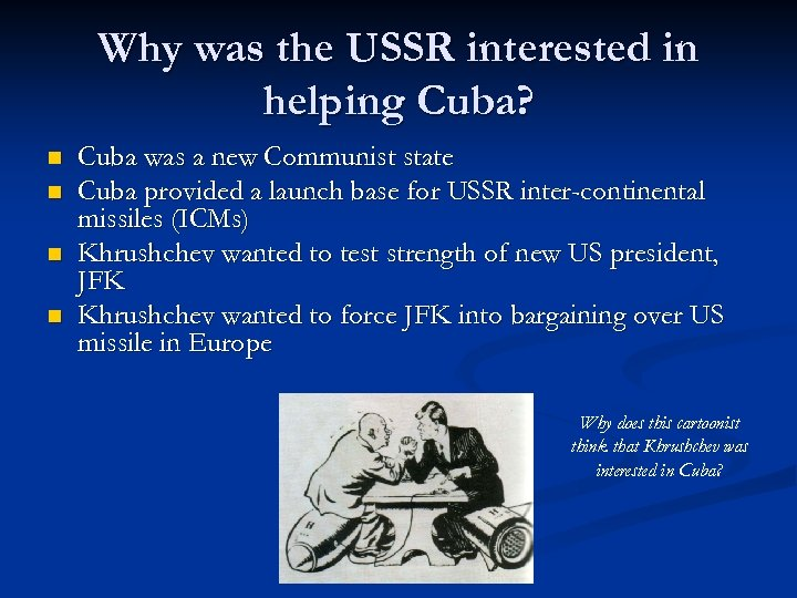 Why was the USSR interested in helping Cuba? n n Cuba was a new
