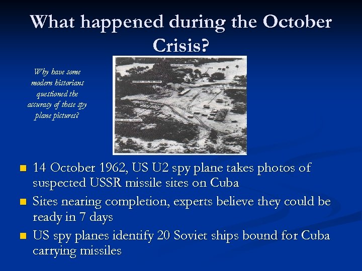 What happened during the October Crisis? Why have some modern historians questioned the accuracy