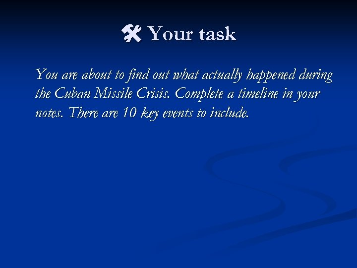 Your task You are about to find out what actually happened during the