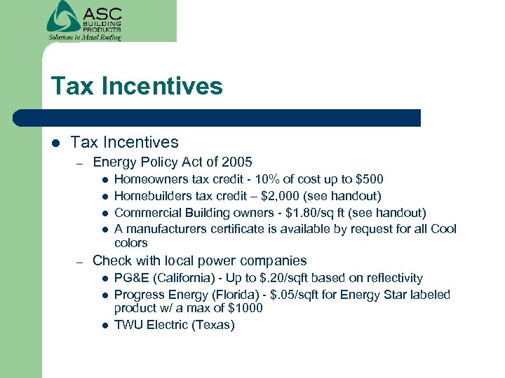 Tax Incentives l Tax Incentives – Energy Policy Act of 2005 l l –