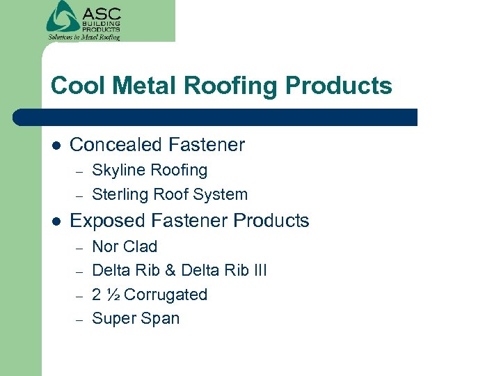 Cool Metal Roofing Products l Concealed Fastener – – l Skyline Roofing Sterling Roof