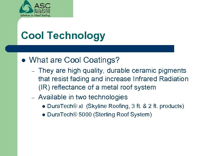 Cool Technology l What are Cool Coatings? – – They are high quality, durable