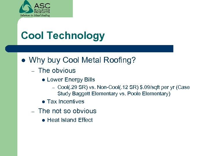 Cool Technology l Why buy Cool Metal Roofing? – The obvious l Lower Energy