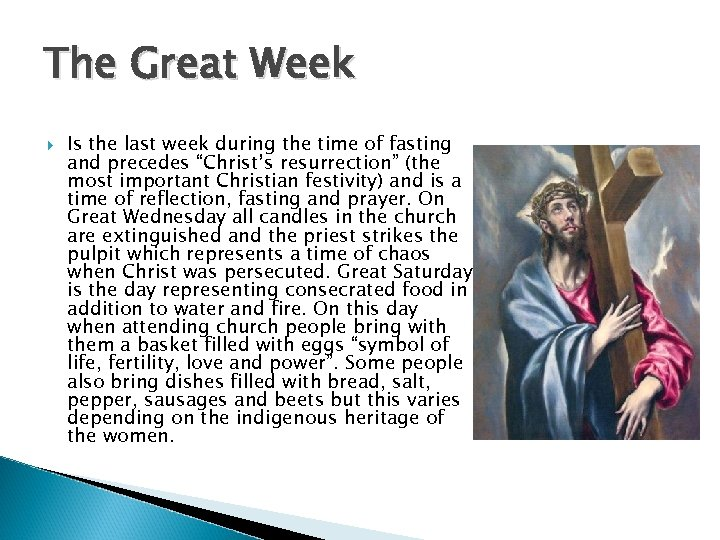 The Great Week Is the last week during the time of fasting and precedes