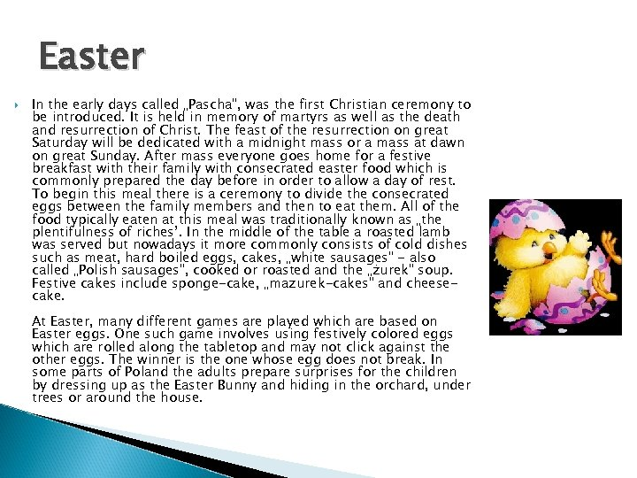 """Easter In the early days called """"Pascha"""", was the first Christian ceremony to be"""