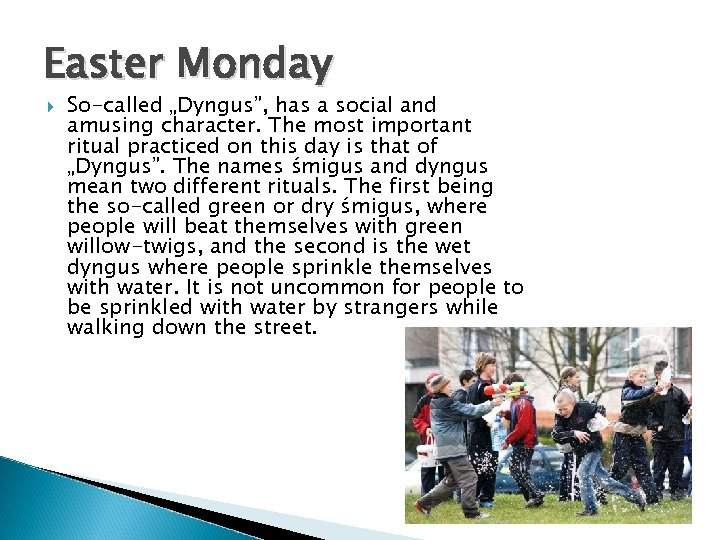"""Easter Monday So-called """"Dyngus"""", has a social and amusing character. The most important ritual"""