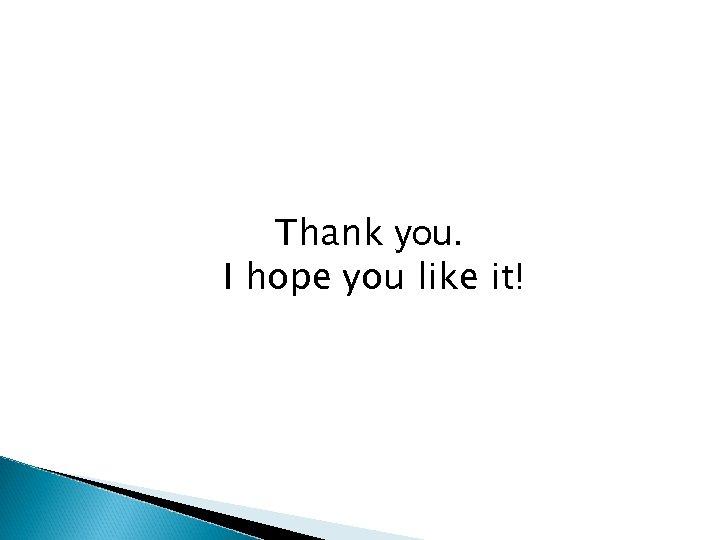 Thank you. I hope you like it!