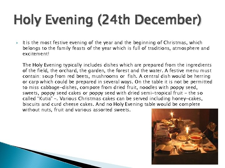 Holy Evening (24 th December) It is the most festive evening of the year