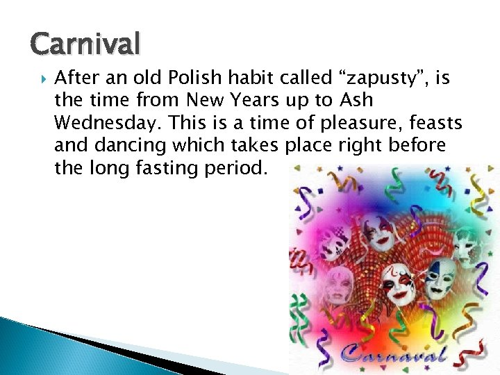 """Carnival After an old Polish habit called """"zapusty"""", is the time from New Years"""