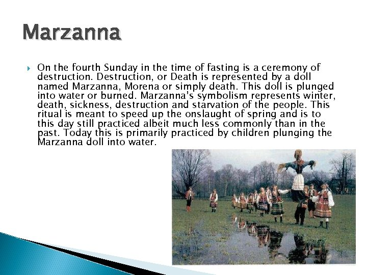 Marzanna On the fourth Sunday in the time of fasting is a ceremony of