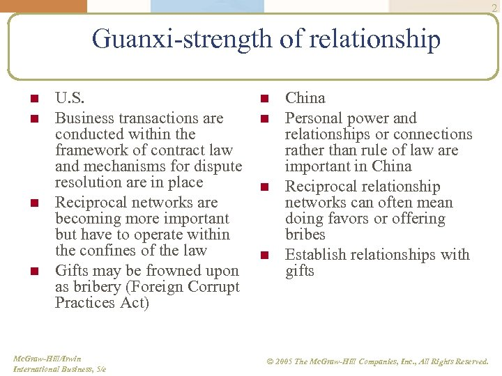 2 Guanxi-strength of relationship n n U. S. Business transactions are conducted within the