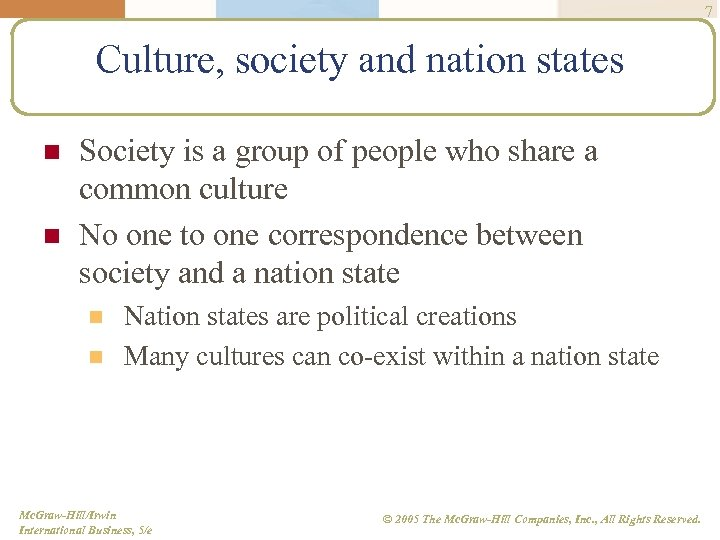 7 Culture, society and nation states n n Society is a group of people