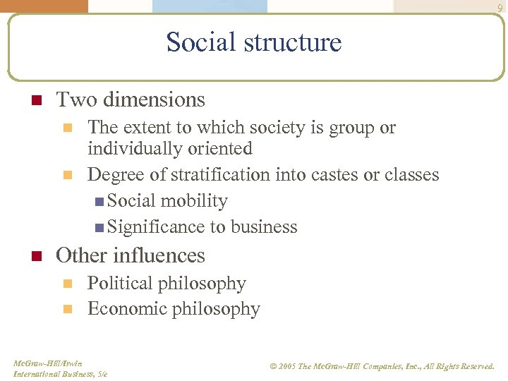 9 Social structure n Two dimensions n n n The extent to which society
