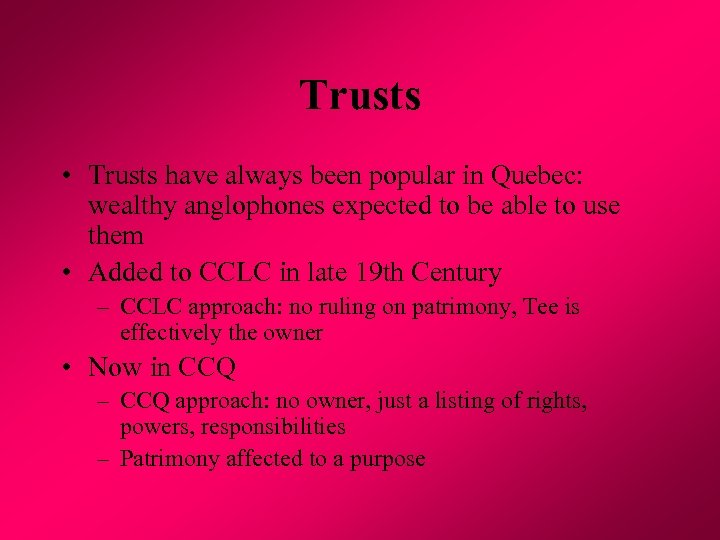 Trusts • Trusts have always been popular in Quebec: wealthy anglophones expected to be