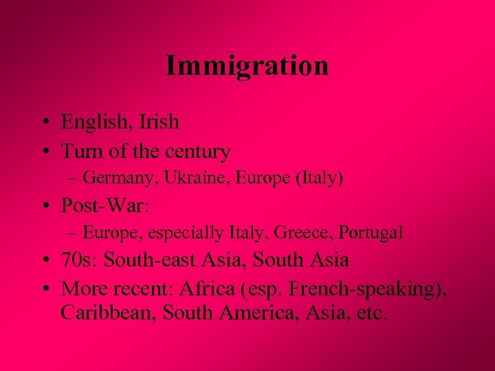 Immigration • English, Irish • Turn of the century – Germany, Ukraine, Europe (Italy)
