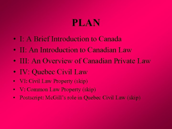 PLAN • • I: A Brief Introduction to Canada II: An Introduction to Canadian