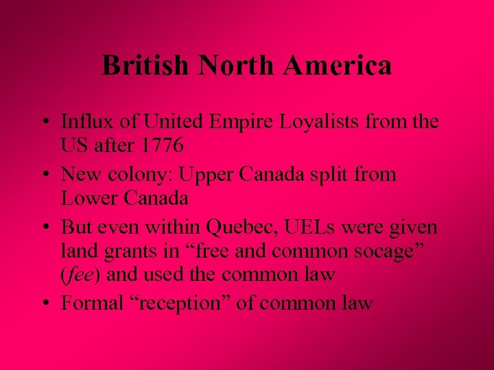 British North America • Influx of United Empire Loyalists from the US after 1776