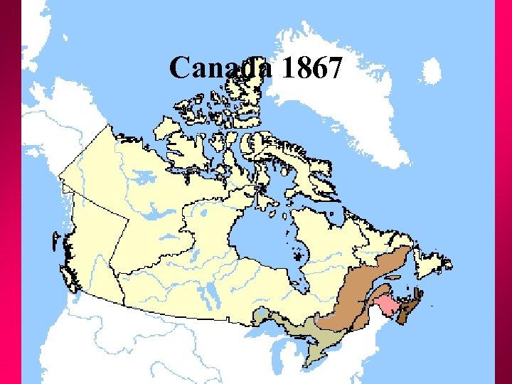 Canada 1867