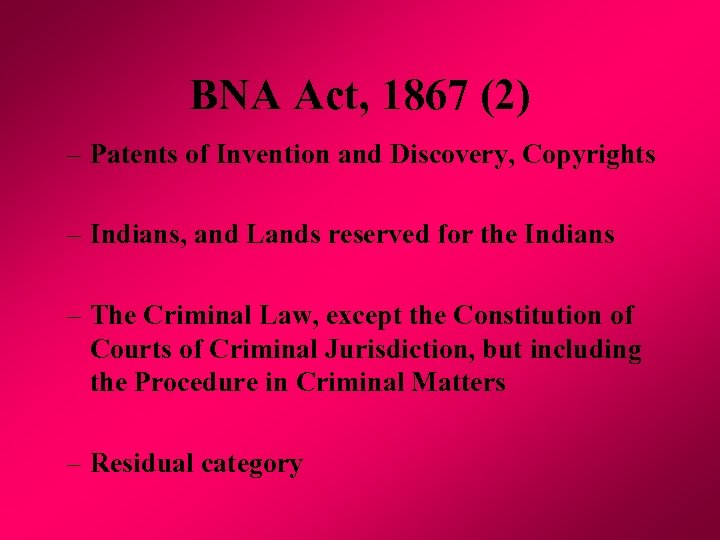 BNA Act, 1867 (2) – Patents of Invention and Discovery, Copyrights – Indians, and