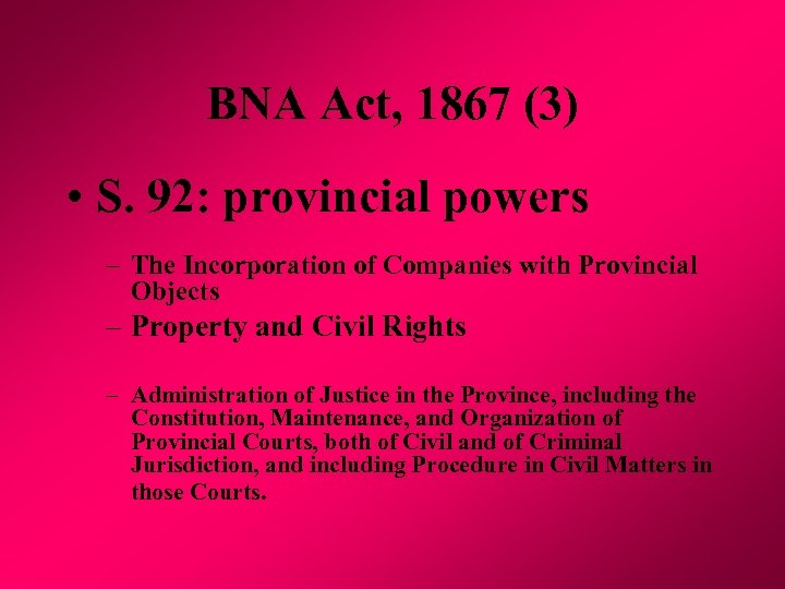 BNA Act, 1867 (3) • S. 92: provincial powers – The Incorporation of Companies