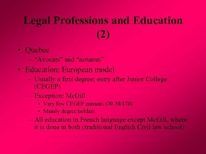 "Legal Professions and Education (2) • Quebec – ""Avocats"" and ""notaires"" • Education: European"