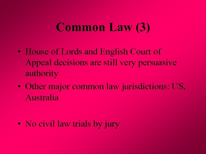 Common Law (3) • House of Lords and English Court of Appeal decisions are