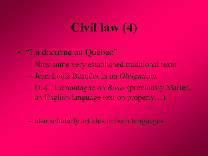"Civil law (4) • ""La doctrine au Québec"" – Now some very established traditional"