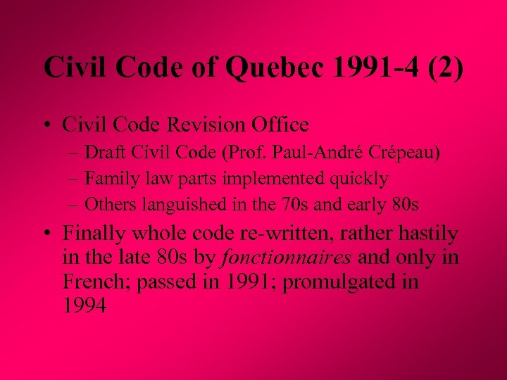 Civil Code of Quebec 1991 -4 (2) • Civil Code Revision Office – Draft