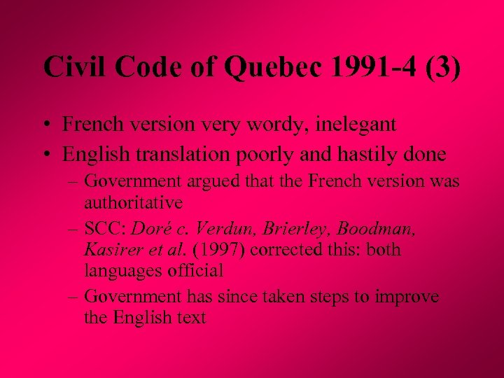 Civil Code of Quebec 1991 -4 (3) • French version very wordy, inelegant •