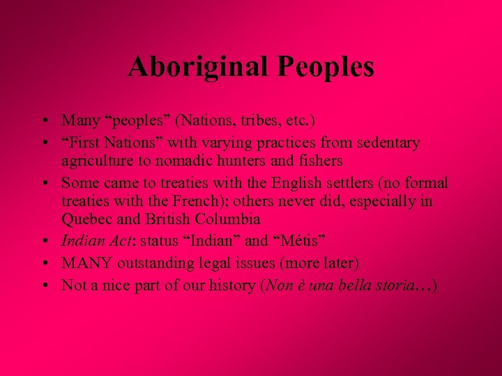 "Aboriginal Peoples • Many ""peoples"" (Nations, tribes, etc. ) • ""First Nations"" with varying"