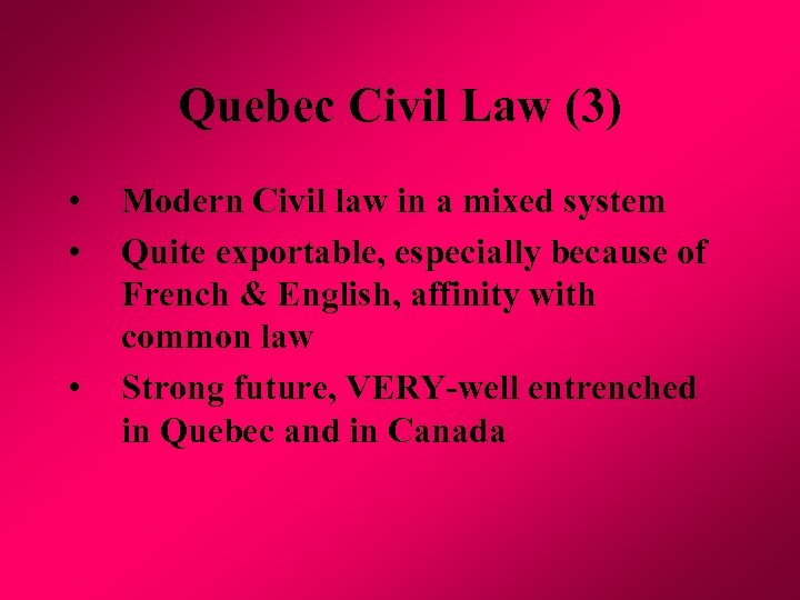 Quebec Civil Law (3) • • • Modern Civil law in a mixed system