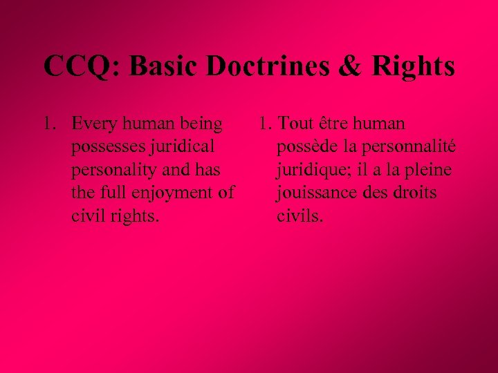 CCQ: Basic Doctrines & Rights 1. Every human being 1. Tout être human possesses