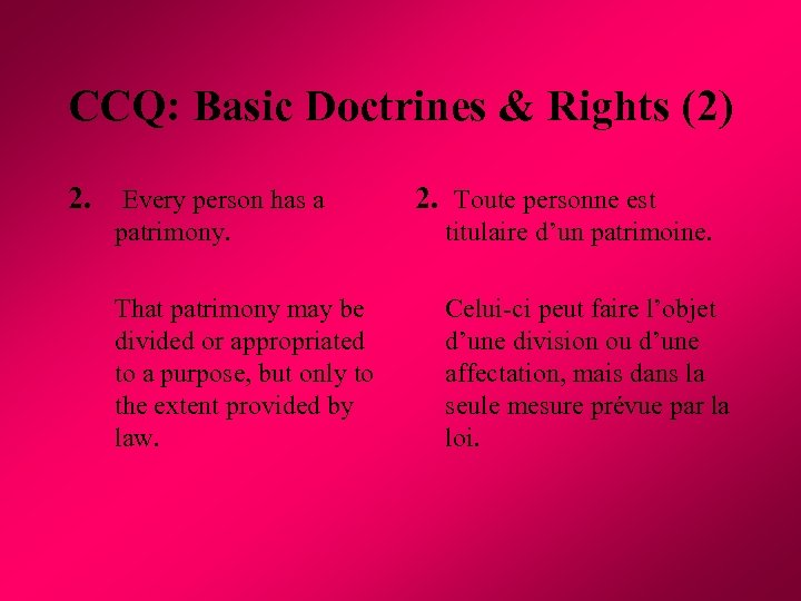 CCQ: Basic Doctrines & Rights (2) 2. Every person has a 2. Toute personne