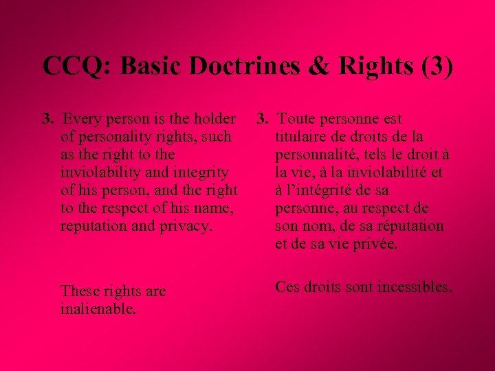 CCQ: Basic Doctrines & Rights (3) 3. Every person is the holder 3. Toute