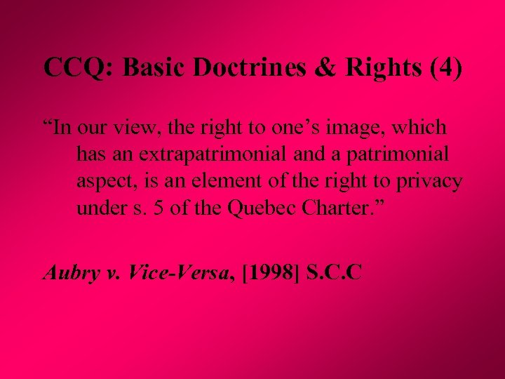 "CCQ: Basic Doctrines & Rights (4) ""In our view, the right to one's image,"