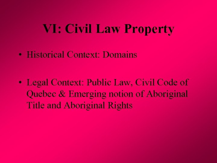 VI: Civil Law Property • Historical Context: Domains • Legal Context: Public Law, Civil